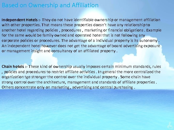 Based on Ownership and Affiliation Independent Hotels : - They do not have identifiable