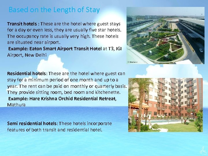 Based on the Length of Stay Transit hotels : These are the hotel