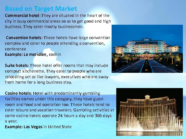 Based on Target Market Commercial hotel: They are situated in the heart of the
