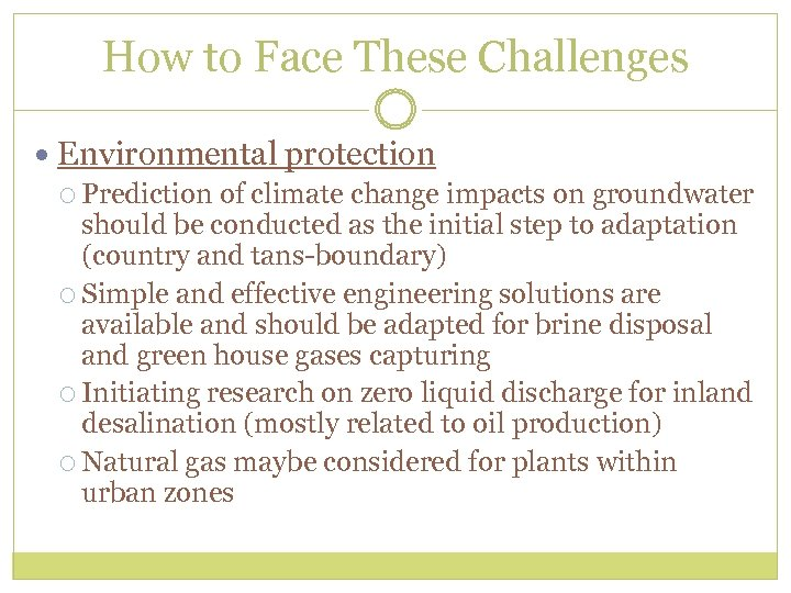 How to Face These Challenges Environmental protection Prediction of climate change impacts on groundwater