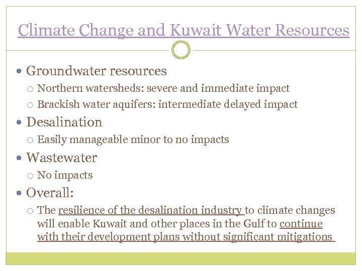 Climate Change and Kuwait Water Resources Groundwater resources Northern watersheds: severe and immediate impact
