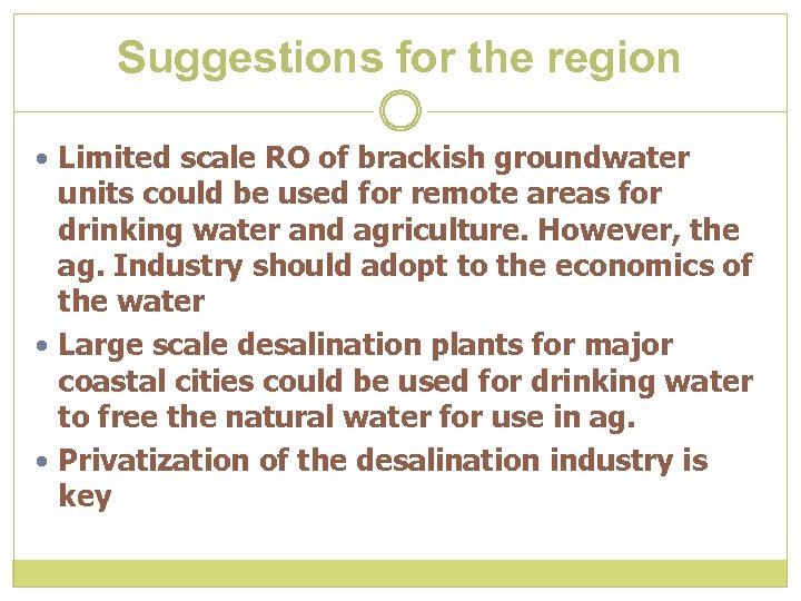 Suggestions for the region Limited scale RO of brackish groundwater units could be used