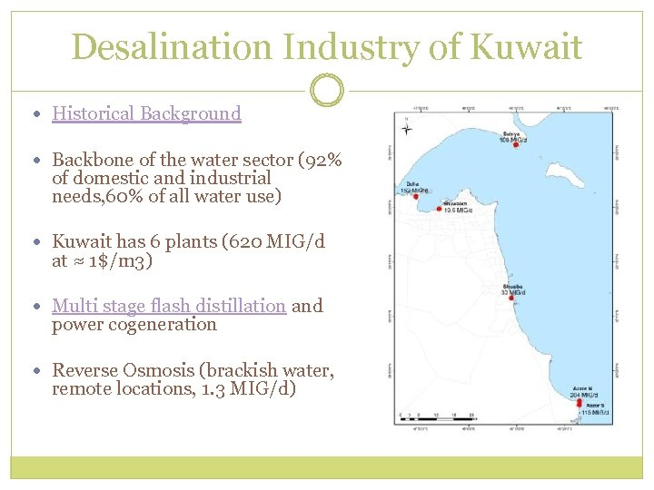 Desalination Industry of Kuwait Historical Background Backbone of the water sector (92% of domestic