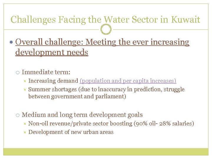 Challenges Facing the Water Sector in Kuwait Overall challenge: Meeting the ever increasing development