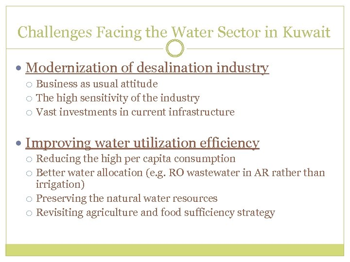 Challenges Facing the Water Sector in Kuwait Modernization of desalination industry Business as usual