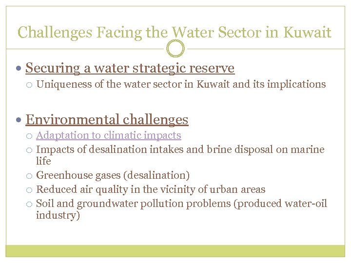 Challenges Facing the Water Sector in Kuwait Securing a water strategic reserve Uniqueness of