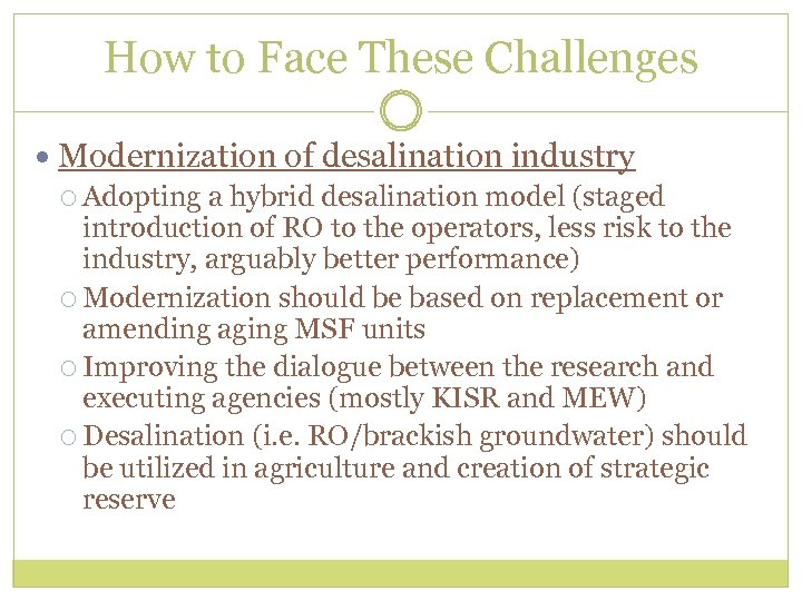 How to Face These Challenges Modernization of desalination industry Adopting a hybrid desalination model