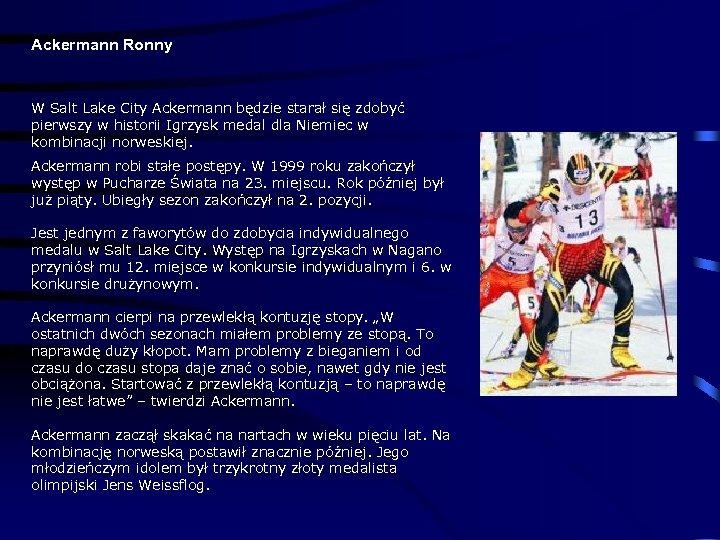 Ackermann Ronny W Salt Lake City Ackermann będzie starał się zdobyć pierwszy w historii