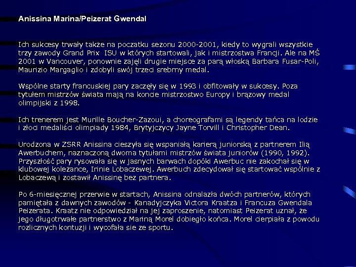 Anissina Marina/Peizerat Gwendal Ich sukcesy trwały także na poczatku sezonu 2000 -2001, kiedy to