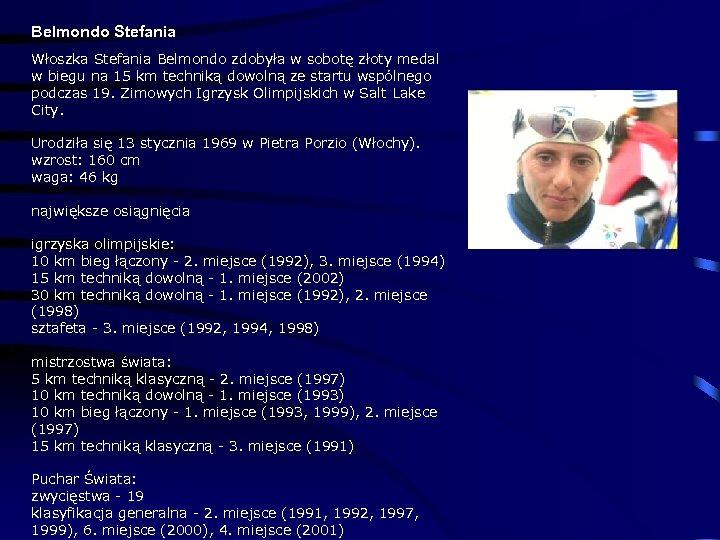 Belmondo Stefania Włoszka Stefania Belmondo zdobyła w sobotę złoty medal w biegu na 15