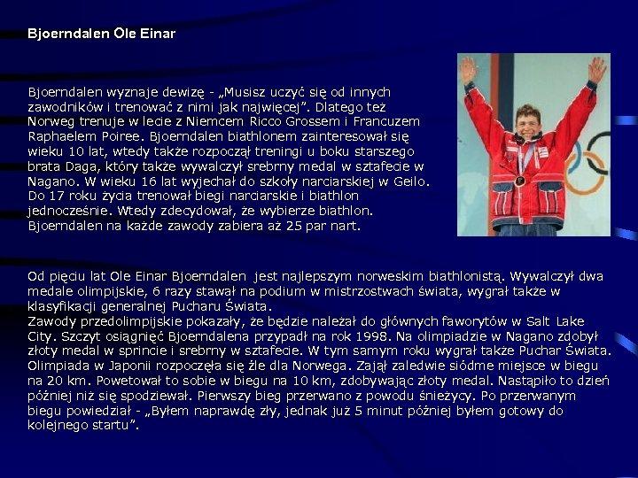 """Bjoerndalen Ole Einar Bjoerndalen wyznaje dewizę - """"Musisz uczyć się od innych zawodników i"""