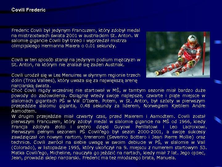 Covili Frederic Covili był jedynym Francuzem, który zdobył medal na mistrzostwach świata 2001 w