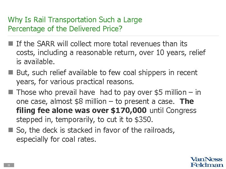 Why Is Rail Transportation Such a Large Percentage of the Delivered Price? n If