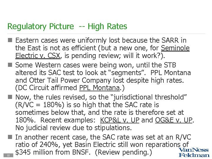 Regulatory Picture -- High Rates n Eastern cases were uniformly lost because the SARR
