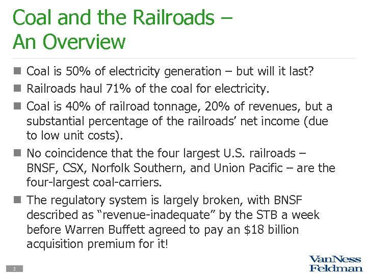 Coal and the Railroads – An Overview n Coal is 50% of electricity generation