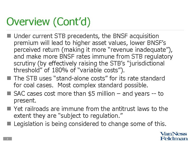 Overview (Cont'd) n Under current STB precedents, the BNSF acquisition premium will lead to