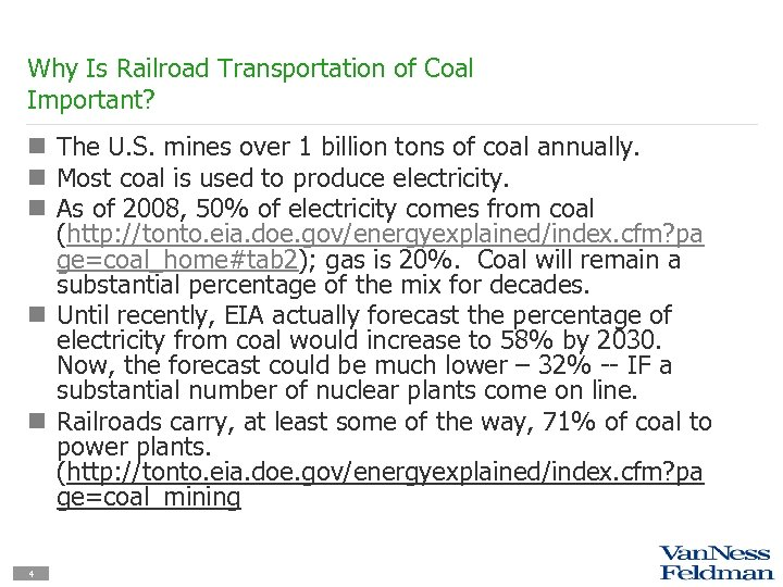 Why Is Railroad Transportation of Coal Important? n The U. S. mines over 1