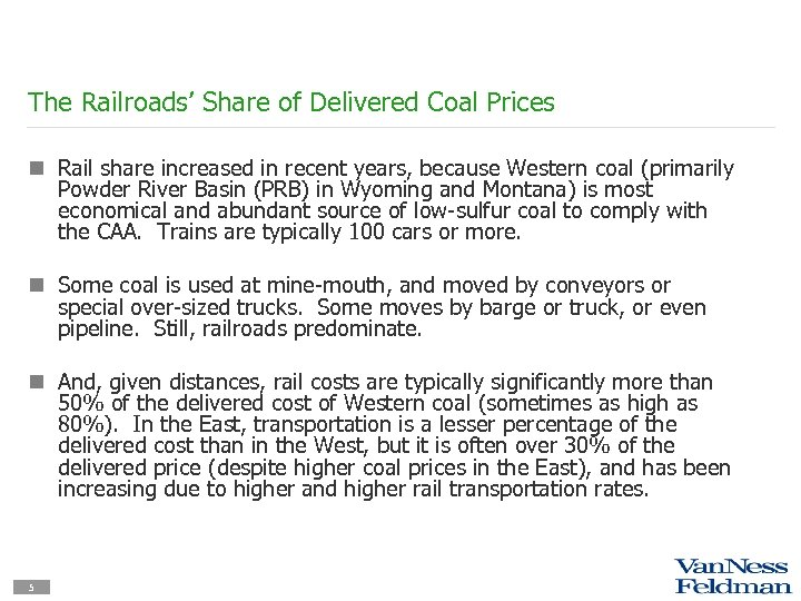 The Railroads' Share of Delivered Coal Prices n Rail share increased in recent years,