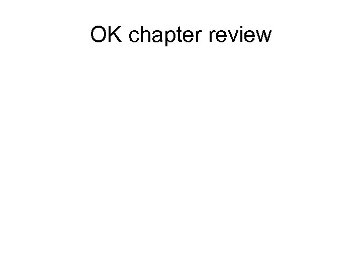 OK chapter review