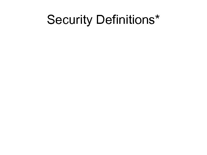 Security Definitions*