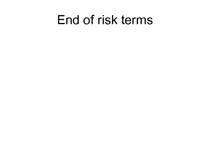 End of risk terms