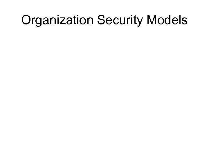 Organization Security Models