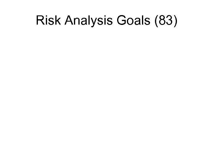 Risk Analysis Goals (83)