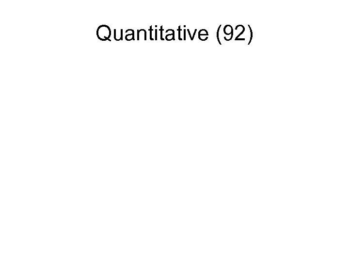 Quantitative (92)