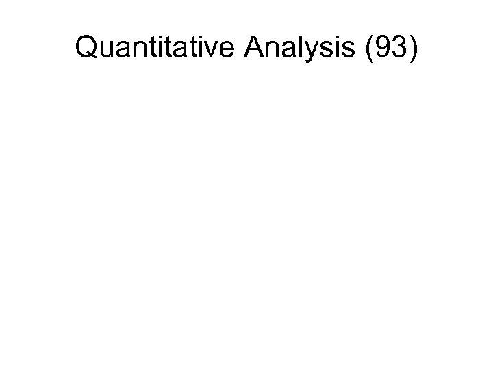 Quantitative Analysis (93)