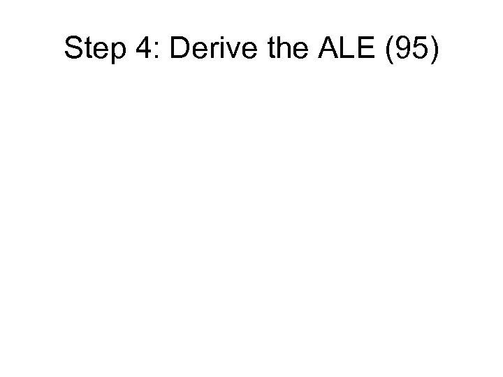 Step 4: Derive the ALE (95)