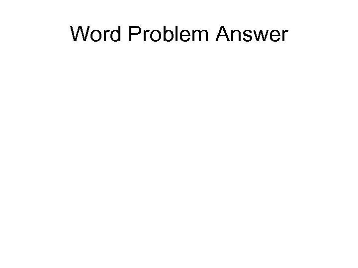 Word Problem Answer