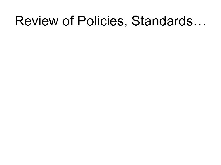 Review of Policies, Standards…