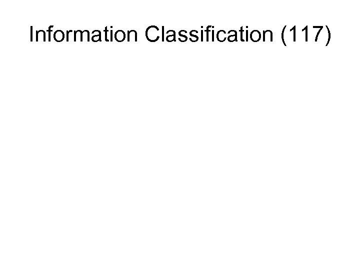 Information Classification (117)