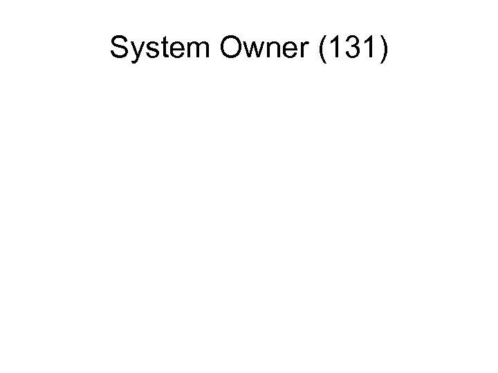 System Owner (131)