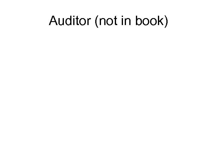 Auditor (not in book)