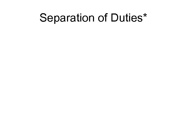 Separation of Duties*