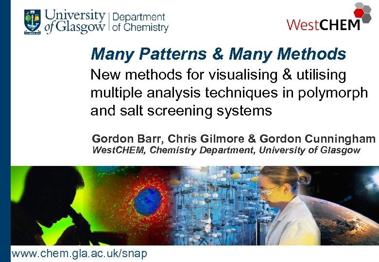 Many Patterns & Many Methods New methods for visualising & utilising multiple analysis techniques