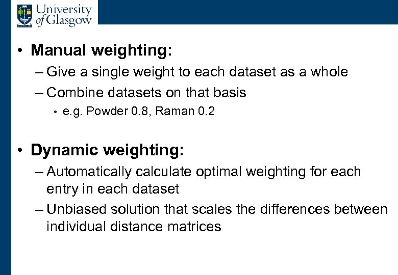 Combining Datasets • Manual weighting: – Give a single weight to each dataset as