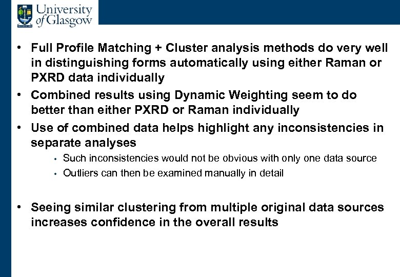 Combined Conclusions • Full Profile Matching + Cluster analysis methods do very well in