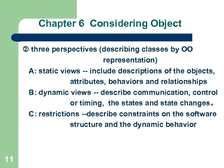 Chapter 6 Considering Object three perspectives (describing classes by OO representation) A: static views