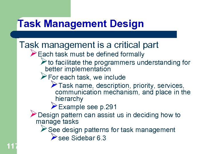 Task Management Design Task management is a critical part ØEach task must be defined
