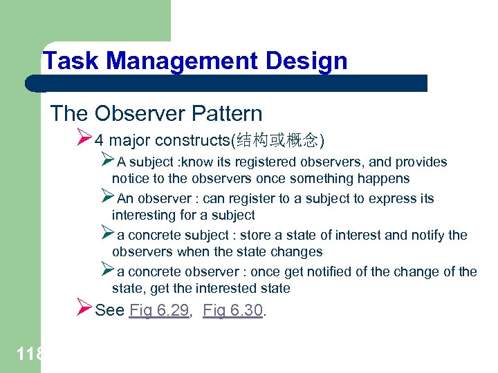 Task Management Design The Observer Pattern Ø 4 major constructs(结构或概念) ØA subject : know