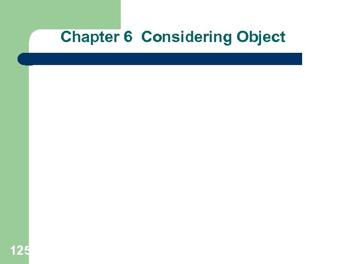 Chapter 6 Considering Object 125
