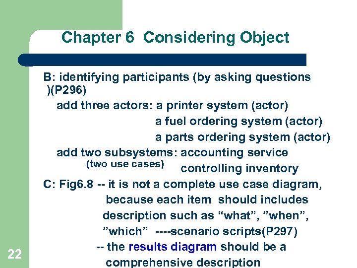 Chapter 6 Considering Object 22 B: identifying participants (by asking questions )(P 296) add
