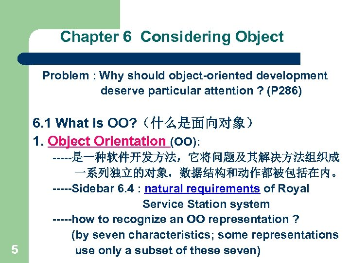 Chapter 6 Considering Object Problem : Why should object-oriented development deserve particular attention ?