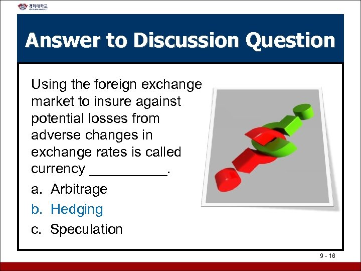 Answer to Discussion Question Using the foreign exchange market to insure against potential losses