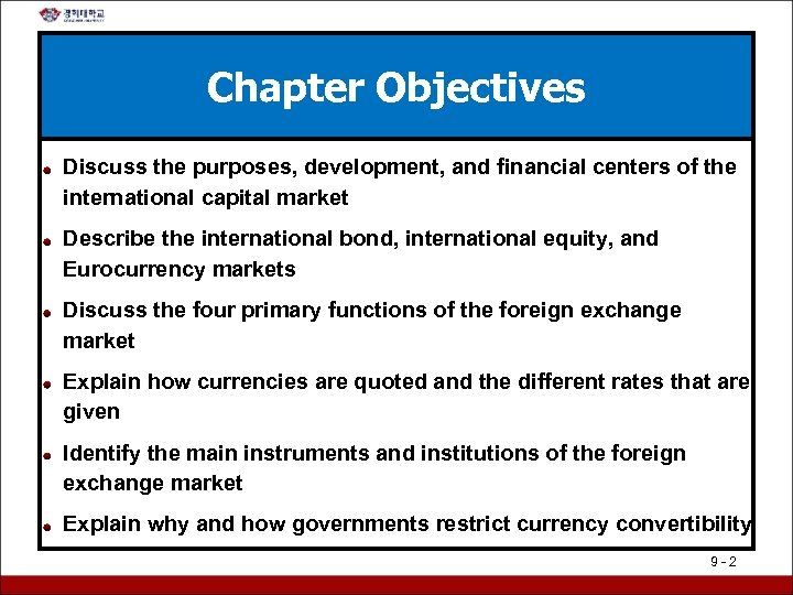 Chapter Objectives Discuss the purposes, development, and financial centers of the international capital market