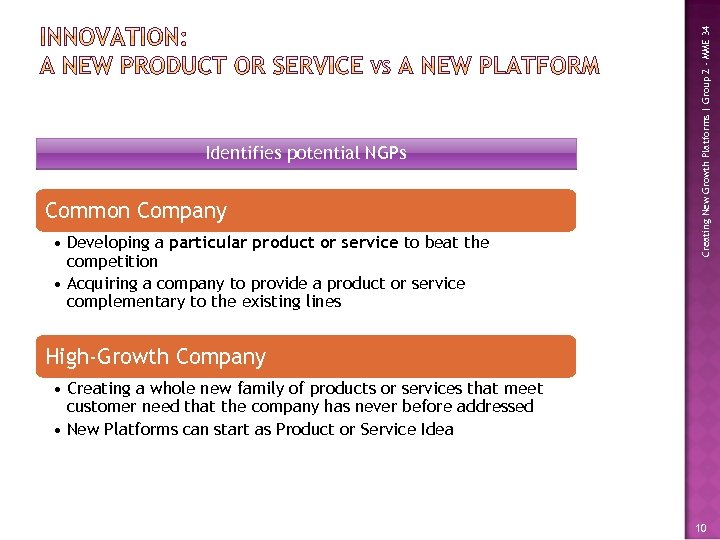 Common Company • Developing a particular product or service to beat the competition •