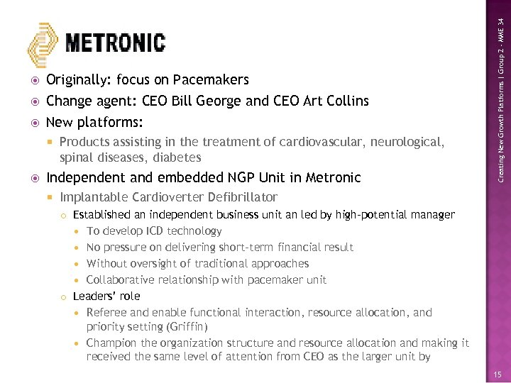 New platforms: Products assisting in the treatment of cardiovascular, neurological, spinal diseases, diabetes