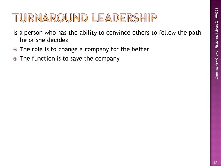 The role is to change a company for the better The function is